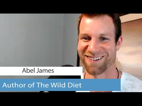 Abel James- Wild Diet, Exercise and Real Food