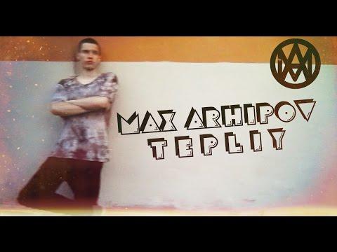 Max Arhipov - T E P L I Y