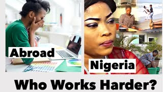 Nigerian Women Home Or Abroad? | Which Are More Hardworking?