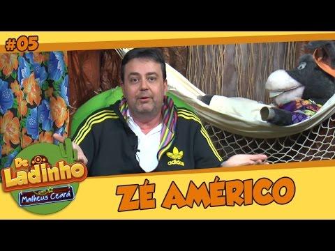 ZÉ AMÉRICO | De Ladinho Com Matheus Ceará | 05