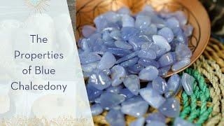 Properties of Blue Chalcedony