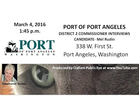 2016 03 04 Port of Port Angeles Special Meeting  District 2 Commissioner Interviews Mel Rudin