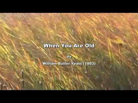 When You Are Old, by W.B. Yeats