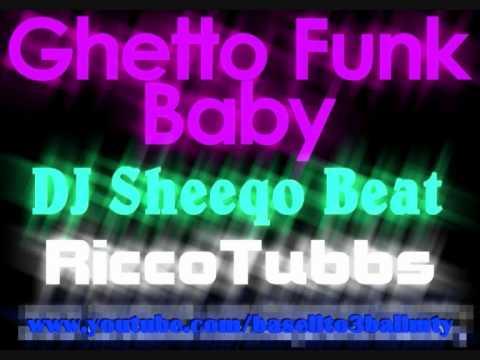 DJ Sheeqo Beat- Ghetto Funk Baby Ricco...