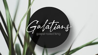 Galations   Sunday Service, August 1, 2021