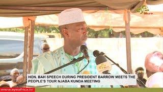 HON. BAH SPEECH DURING PRESIDENT BARROW MEETS THE PEOPLE'S TOUR NJABA KUNDA MEETING