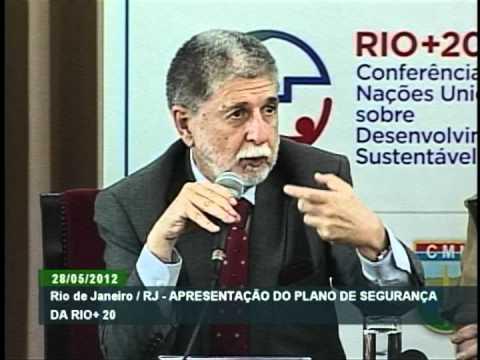 Ministro Celso Amorim detalha plano de segurança para a conferência Rio+20