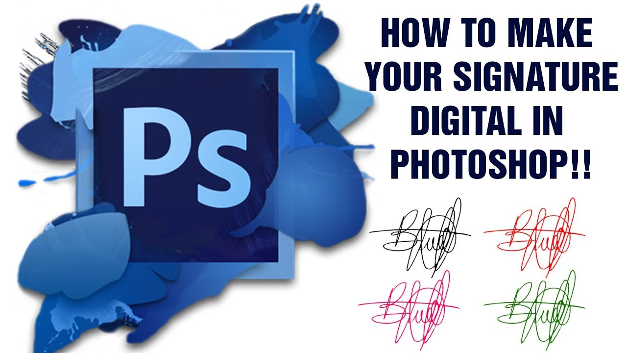 How to make your signature Digital in Photoshop!