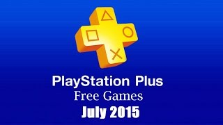 PlayStation Plus Free Games - July 2015