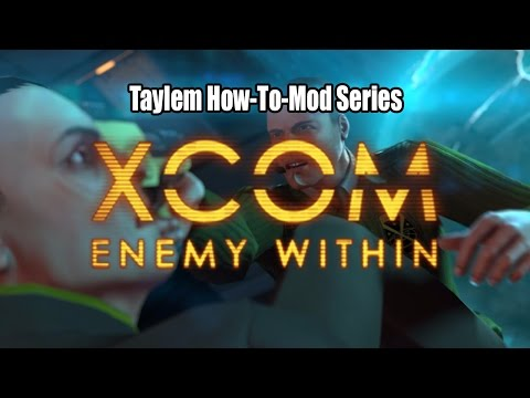 Taylem Mods - How-To Mod XCOM W/Long War