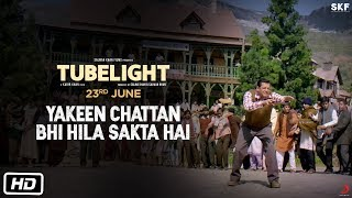 Tubelight | Yakeen Chattan Bhi Hila Sakta Hai | Salman Khan | Releasing on 23rd June