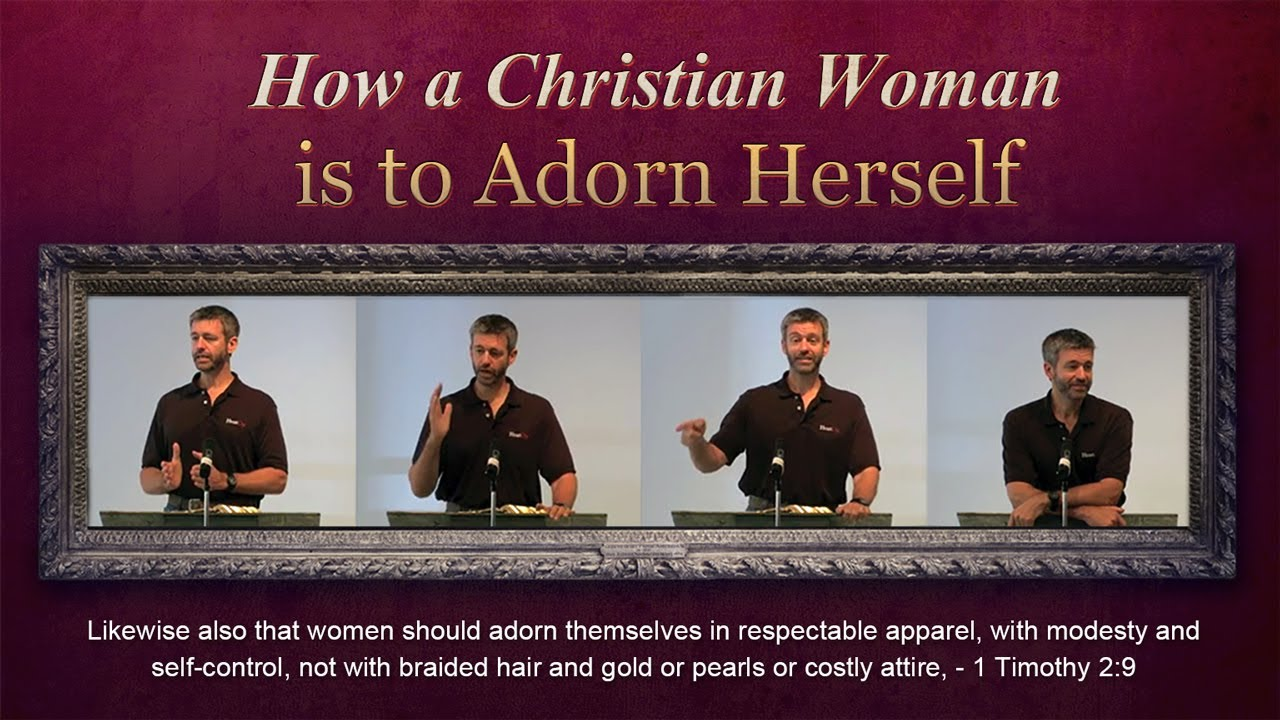 How A Christian Woman Is To Adorn Herself Paul Washer