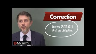 Correction épreuve CRPFA 2018 : Droit des obligations
