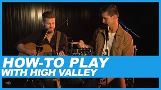 "High Valley | How-To Play ""Make You Mine"""