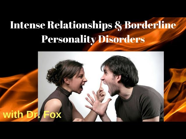 Intense Relationships & Borderline Personality Disorder