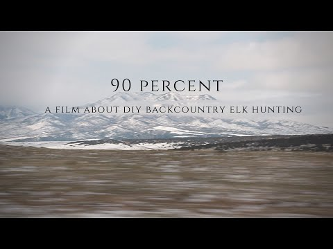90 PERCENT- A Film About DIY Backcountry Elk Hunting