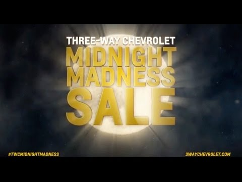 Three Way Chevrolet Bakersfield >> Midnight Madness Sale! March 11, 2017 Three-Way Chevrolet - YouTube
