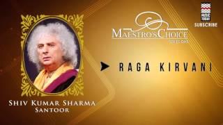 Raga Kirvani -  Pandit Shiv Kumar Sharma (Album: Maestro