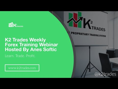 K2 TRADES WEEKLY FOREX TRAINING WEBINAR - December 29, 2019
