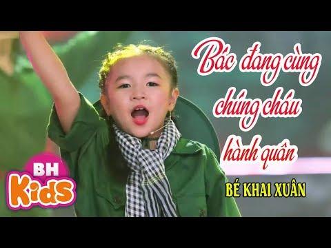 Bác Đang Cùng Chúng Cháu Hành Quân ♫ Bé Khai Xuân ♫ Nhạc Thiếu Nhi hát về Bác Hồ