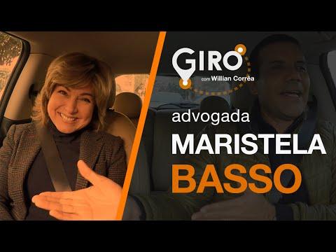 Giro Com Willian Corrêa   Maristela Basso, Advogada. #04