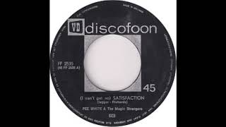 Pee White & The Magic Strangers - (I Can't Get No) Satisfaction