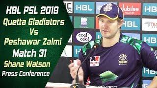 Match 31 - Post Match Press Conference: Quetta Gladiators Vs Peshawar Zalmi | Shane Watson