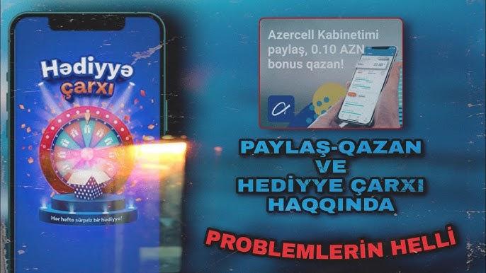 Kabineti Paylas Qazan Hədiyyə Carxi Necə Isləyir Basqa Butun Problemlər Azercell Internet Mobile Youtube