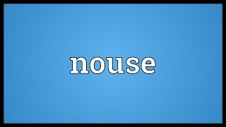 Nouse Meaning