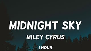 Miley Cyrus - Midnight Sky 1 Hour