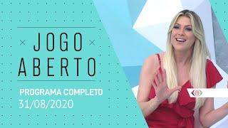 JOGO ABERTO - 31/08/2020 - PROGRAMA COMPLETO