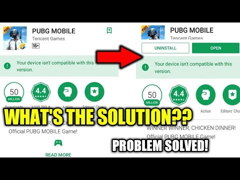 Device is not Compatible to play PUBG MOBILE   PROBLEM
