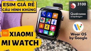 SmartWatch Wear OS ESIM Giá Rẻ : Xiaomi Mi Watch   Cấu Hình Khủng - Apple Watch Dành Cho Android