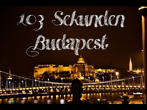 103 Sekunden Budapest (Travel Diary)