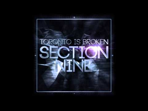Toronto Is Broken - A Place In Time [Section Nine]