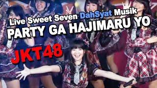 JKT48 - Party Ga Hajimaru Yo [Live Sweet Seven DahSyat Musik]