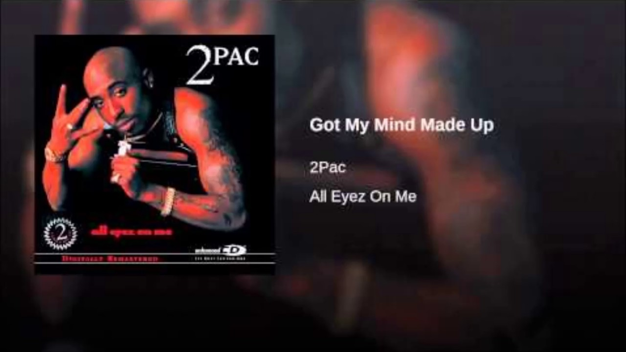 2Pac - Got My Mind Made Up (lyrics) - YouTube