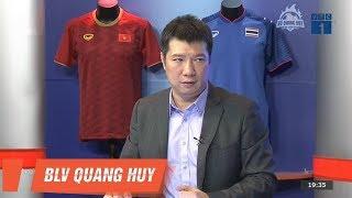 """BLV Quang Huy """"đọc vị"""" lối chơi của Thái Lan trước Việt Nam tại King's Cup 2019"""