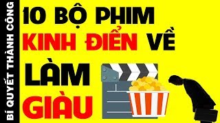 RƠI NƯỚC MẮT Với 10 Bộ Phim KINH ĐIỂN Về Làm Giàu - Muốn Thành Công Nhất Định Phải Xem