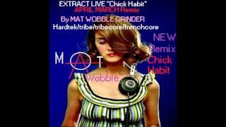 chick habit remix by Mat Wobble Grinder