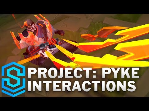 PROJECT: Pyke Special Interactions