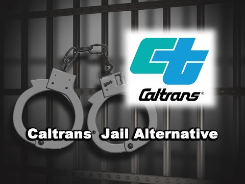 "How to do ""Caltrans"" rather than jail in Orange County, CA"