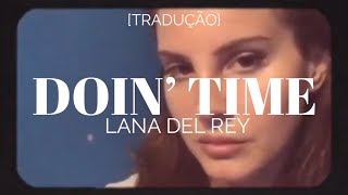 Baixar Lana Del Rey - Doin' Time [Legendado/Tradução]