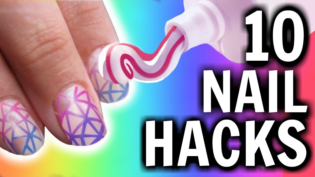 10 Nail HACKS You\'ve NEVER Seen Before!! - YouTube