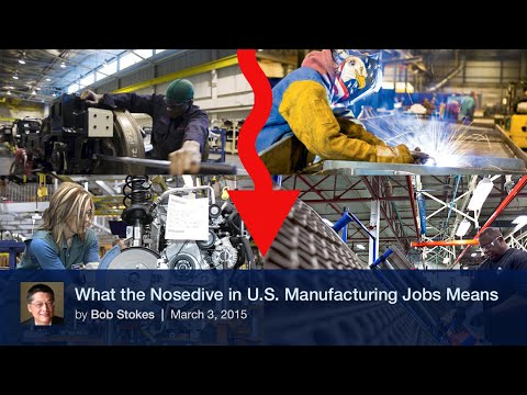 What the Nosedive in U.S. Manufacturing Jobs Means