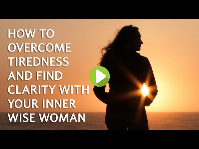 How to overcome tiredness and find clarity with your Inner Winter Wise Woman
