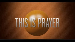 This Is Prayer