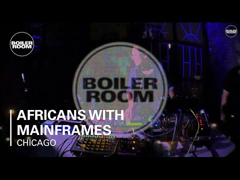 Africans With Mainframes Boiler Room Chicago Live Set