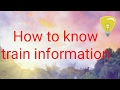 How to know trains information..???