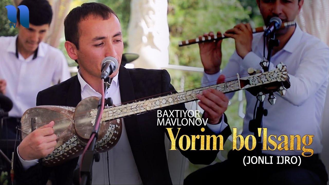 Baxtiyor Mavlonov -Yorim bo'lsang | Бахтиёр Мавлонов -Ёрим бўлсанг (jonli ijro)